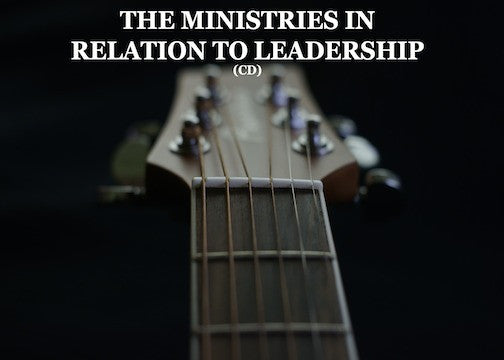The Ministries In Relation To Leadership (CD)