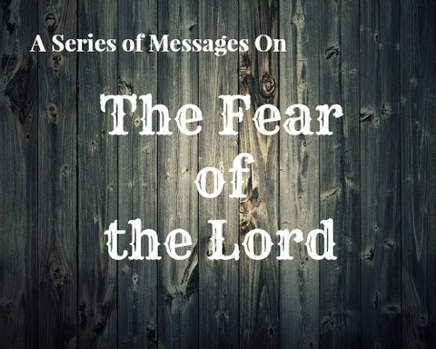 A Series Of Messages On The Fear Of The Lord (MP3 Download 1&2)