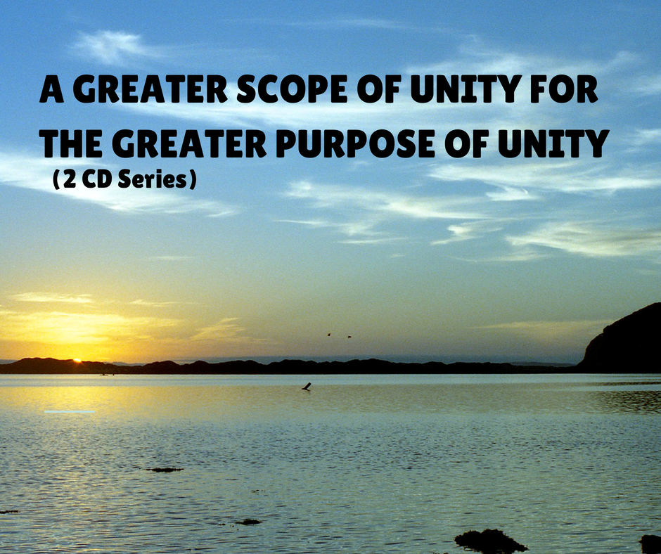 A Greater Scope Of Unity For The Greater Purpose Of Unity (2 CD Series)