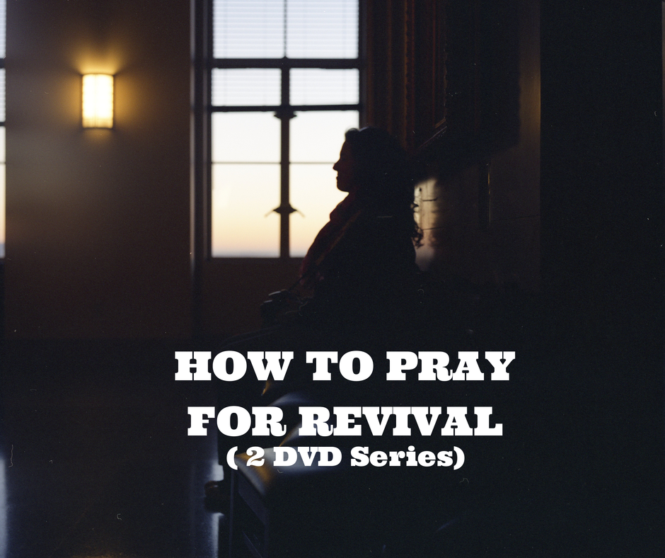 How to Pray for Revival ( 2 DVD Series)