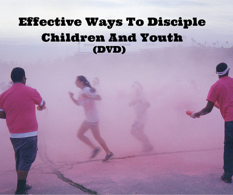 Effective Ways To Disciple Children And Youth (DVD)