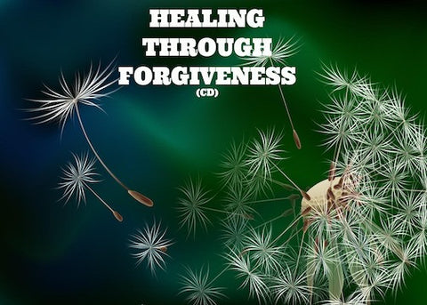 Healing Through Forgiveness (CD)