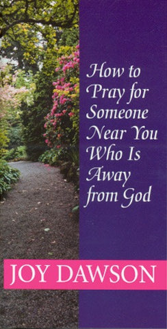 How to Pray for Someone Near You Who is Away from God - Booklet