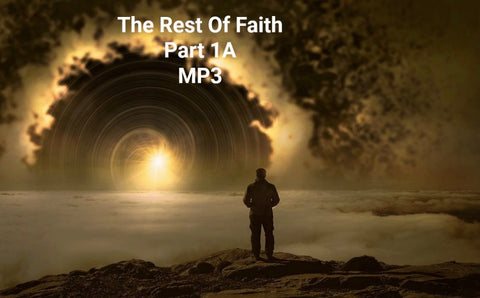 The Rest of Faith - Part 3 (MP3 Download)