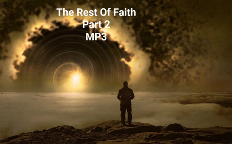 The Rest of Faith - Part 2 (MP3 Download)