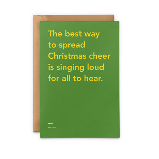 'The best way to spread Christmas cheer is singing loud for all to hear' Elf movie Christmas Card
