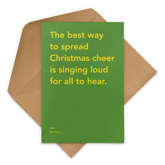 'The best way to spread Christmas cheer is singing loud for all to hear' Elf movie Christmas Greetings Card
