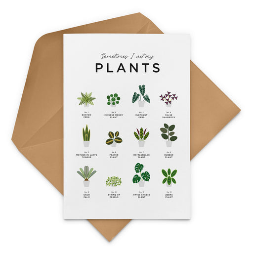 'Sometimes I wet my Plants' House Plants Greeting Card