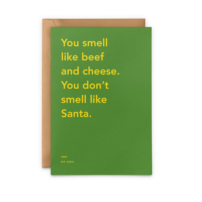 'You smell like beef and cheese. You don't smell like Santa' Elf movie Christmas Card