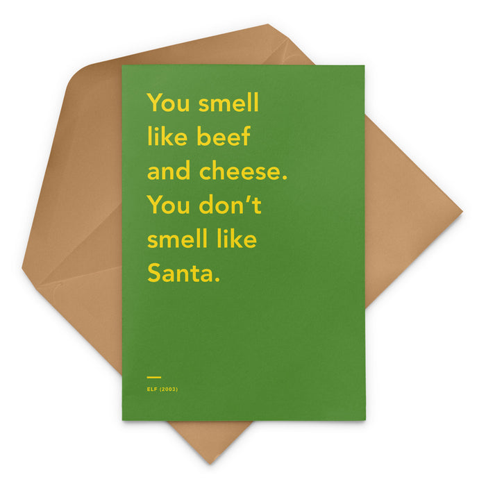 'You smell like beef and cheese. You don't smell like Santa' Elf movie Christmas Greetings Card