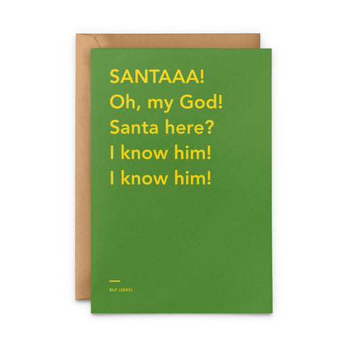 'SANTA! Oh, my God! Santa here? I know him! I know him!' Elf movie Christmas Card