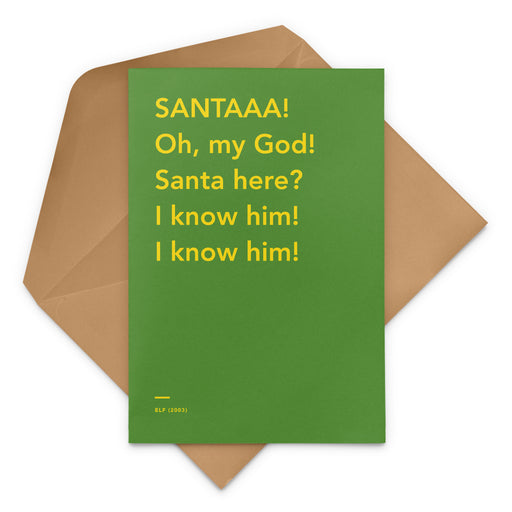 'SANTA! Oh, my God! Santa here? I know him! I know him!' Elf movie Christmas greetings card