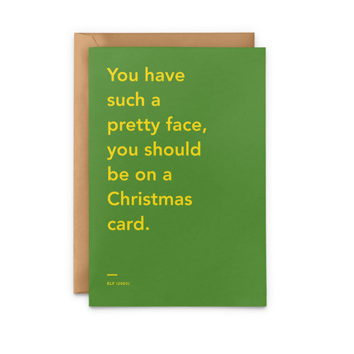 'You have such a pretty face, you should be on a Christmas card' Elf movie Christmas Card