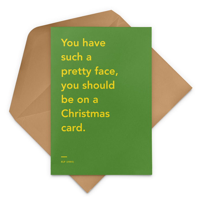 'You have such a pretty face, you should be on a Christmas card' Elf movie Christmas Greetings Card