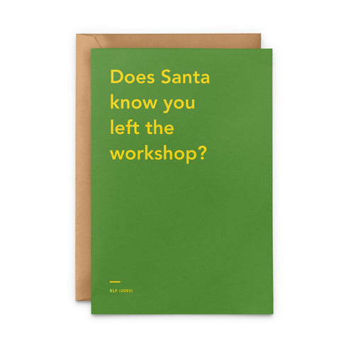 'Does Santa know you left the workshop?' Elf movie Christmas Card