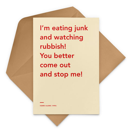 'I'm eating junk and watching rubbish! You better come out and stop me!' Home Alone movie Christmas Greetings Card