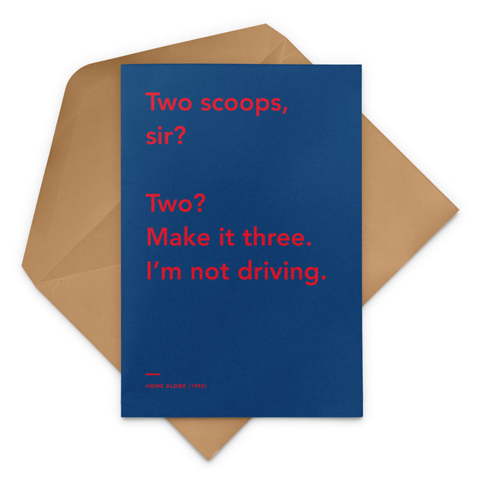 'Two? Make it three. I'm Not Driving' Home Alone movie Christmas Greetings Card