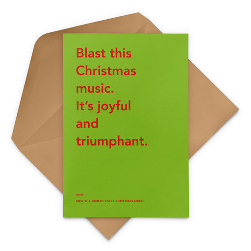 'Blast this Christmas music. It's joyful and triumphant' The Grinch Christmas Greetings Card