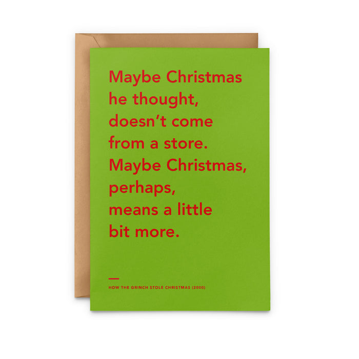 'Maybe Christmas Means A Little Bit More' The Grinch Christmas Card