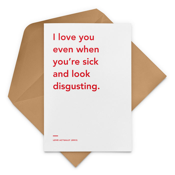 'I Love You Even When You're Sick' Love Actually Christmas Greetings Card
