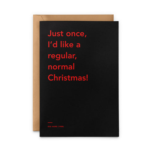 'Just Once, I'd Like A Regular, Normal Christmas' Die Hard Christmas Card