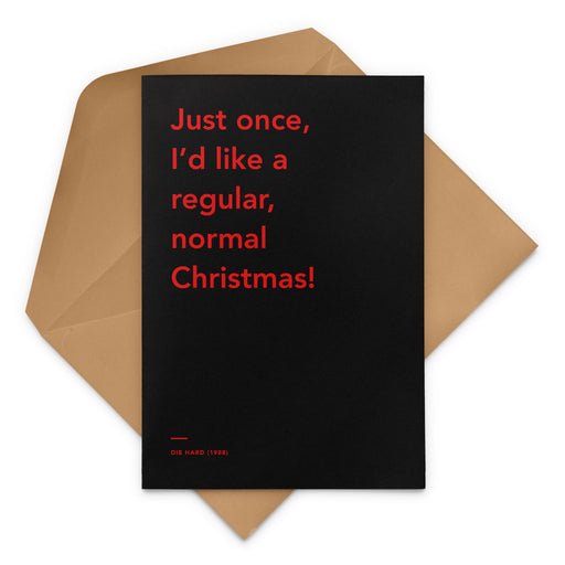'Just Once, I'd Like A Regular, Normal Christmas' Die Hard Christmas Greetings Card