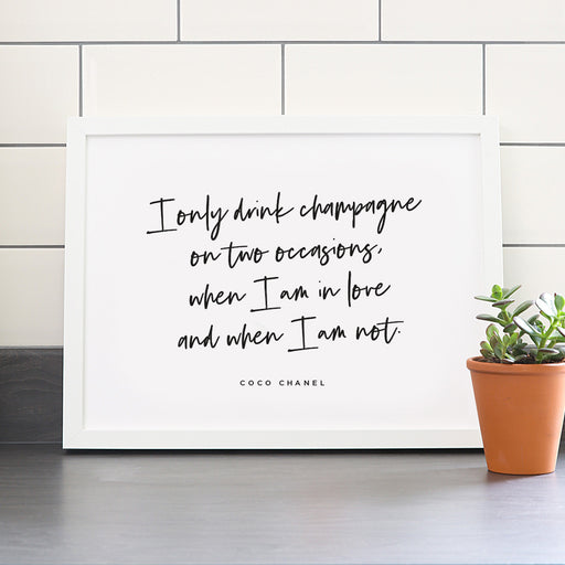 Coco Chanel I Only Drink Champagne Art Print