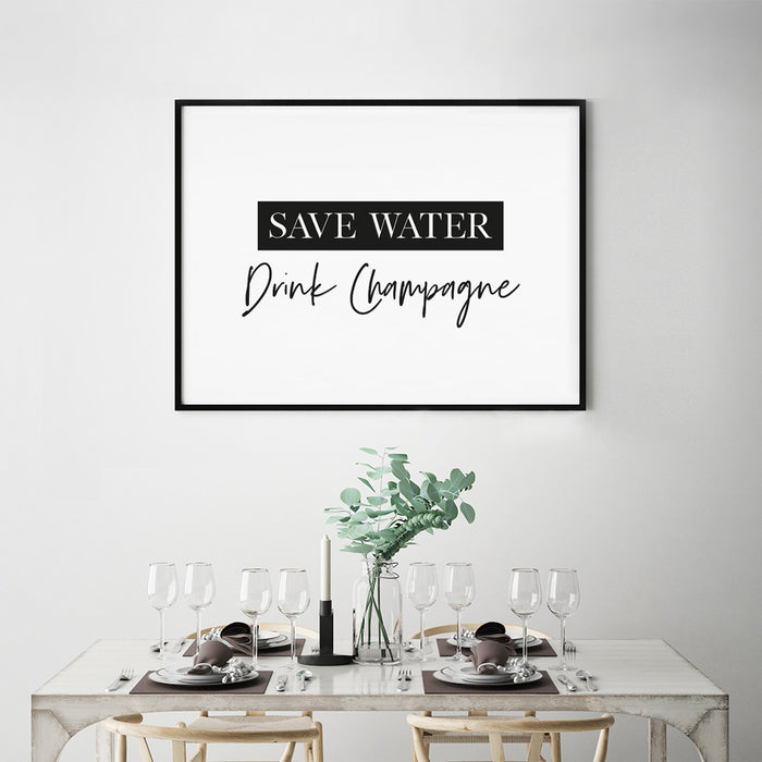 Save Water, Drink Champagne Art Print