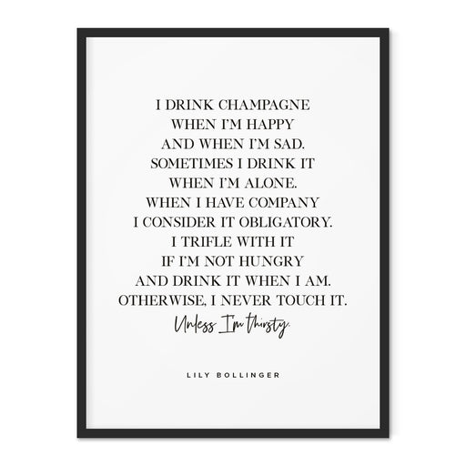 Lily Bollinger I Drink Champagne Art Print