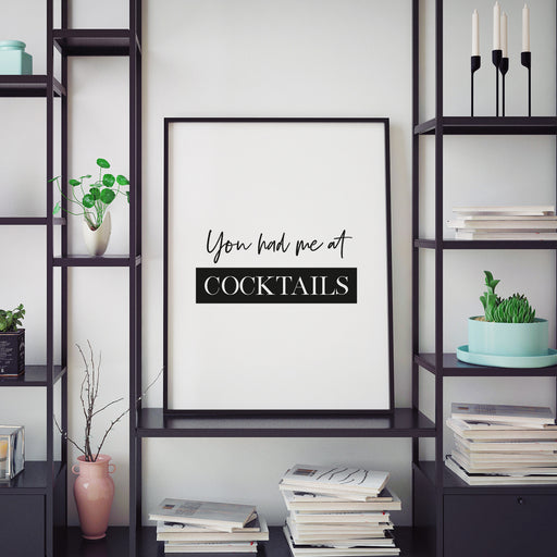 You Had Me At Cocktails Art Print