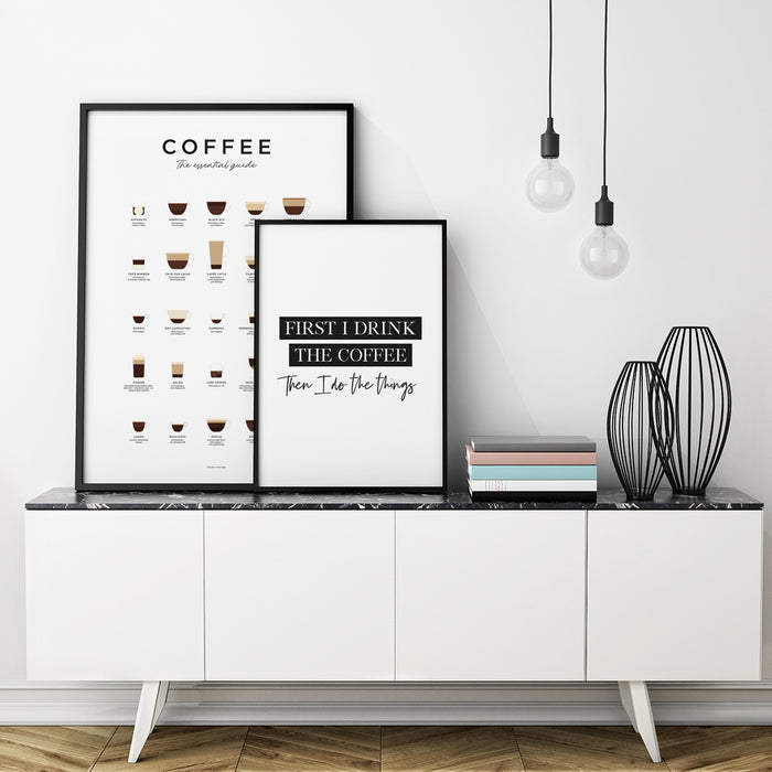 First I drink the coffee, then I do the things art print