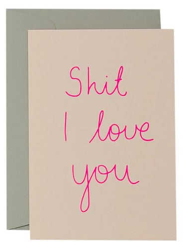 Shit I Love You Card - Neon on Blush - Mandi at Home
