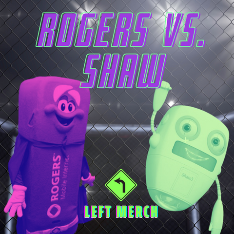 Rogers vs. Shaw in purple all caps italicized blocky font with lime green outline. Shaw floating robot mascot on right and rogers USB stick??? on left with Left Merch logo in middle. Background is UFC cage.