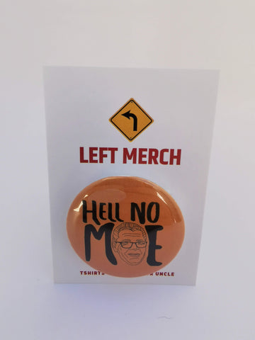 """Hell No Moe"" 1.5 inch Saskatchewan Election Button Pin Badge"