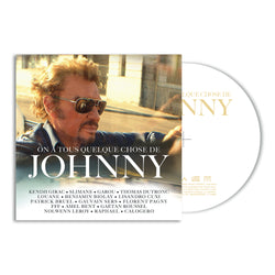 On a tous quelque chose de Johnny - CD