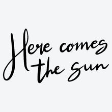 "Load image into Gallery viewer, ""Here Comes the Sun"" Temporary Tattoo"