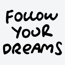"Load image into Gallery viewer, ""Follow Your Dreams"" Temporary Tattoo"