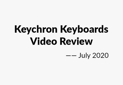 Keychron keyboards Video Review - July 2020
