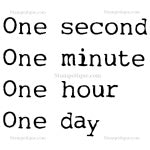 One Second, One Minute, One Hour, One Day