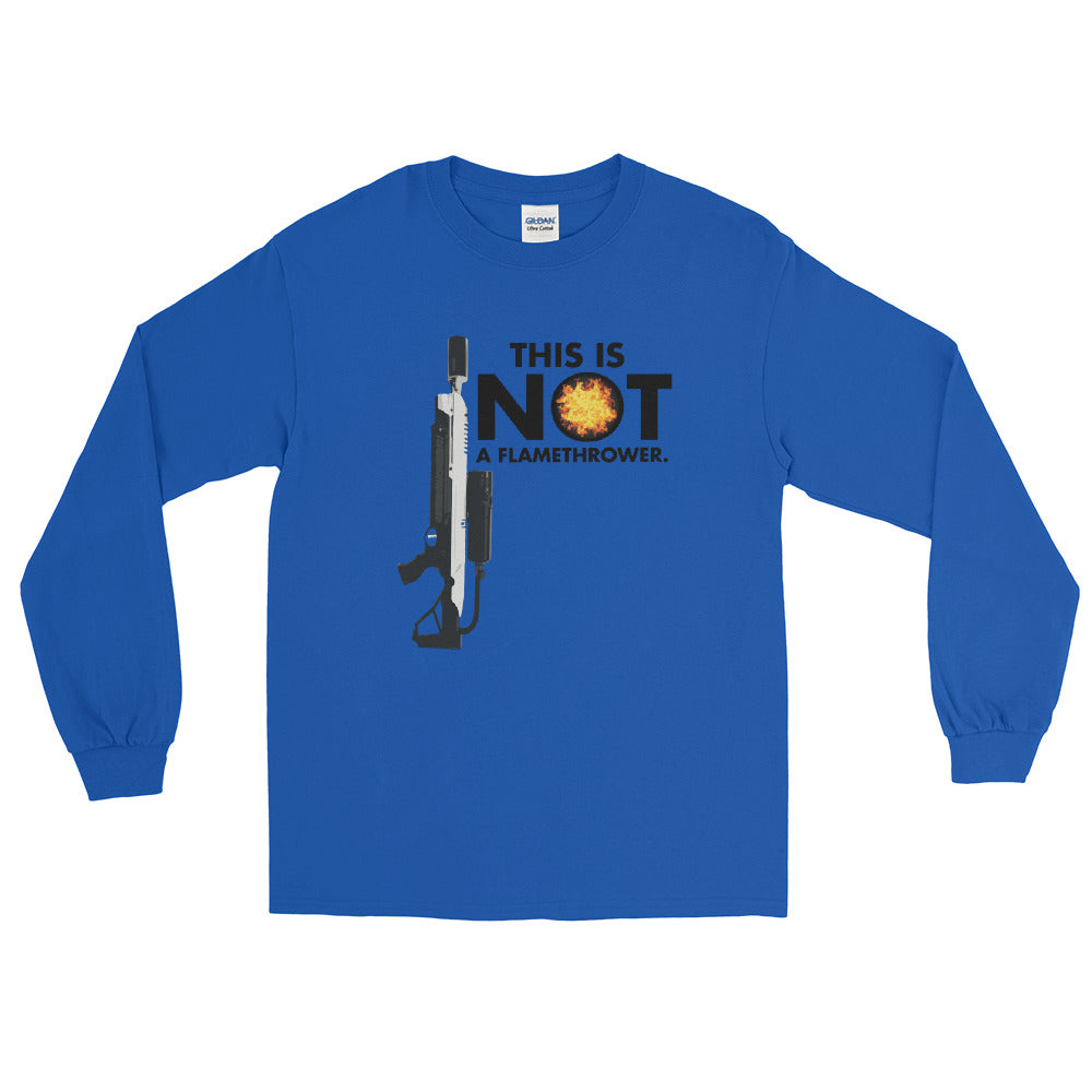 This is NOT a Flamethrower - Long Sleeve T-Shirt