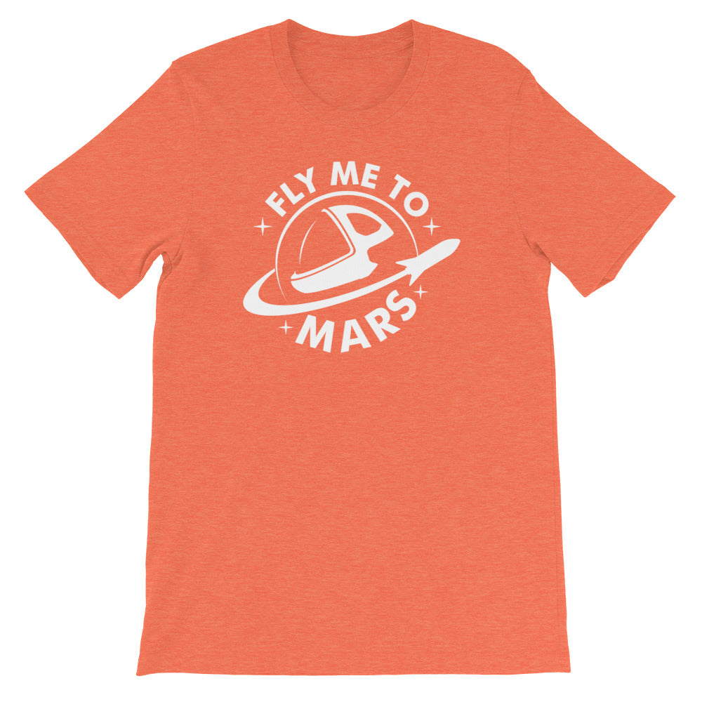 Fly Me To Mars - Short-Sleeve Unisex T-Shirt