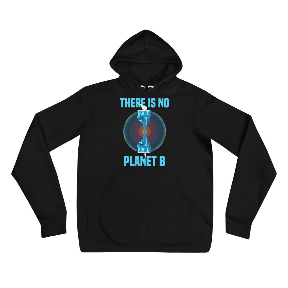 There is no planet B North and South - Unisex hoodie
