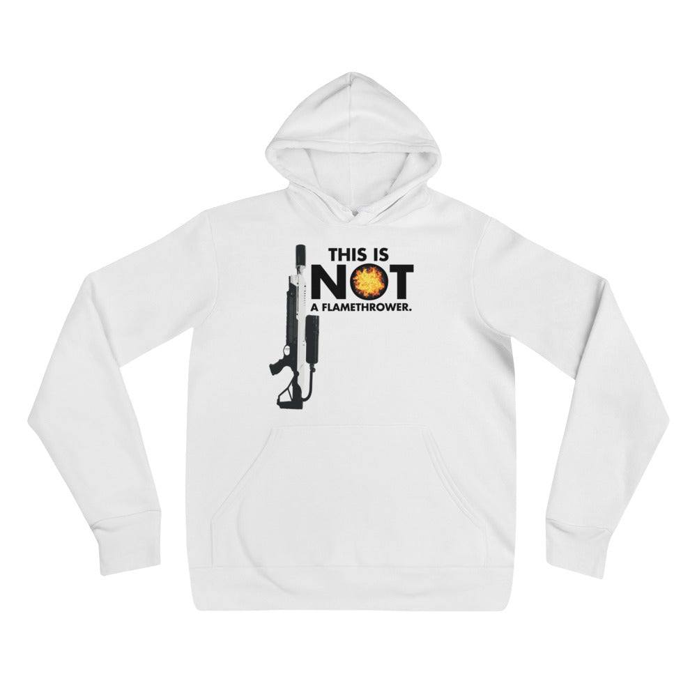 This is NOT a Flamethrower - Unisex hoodie