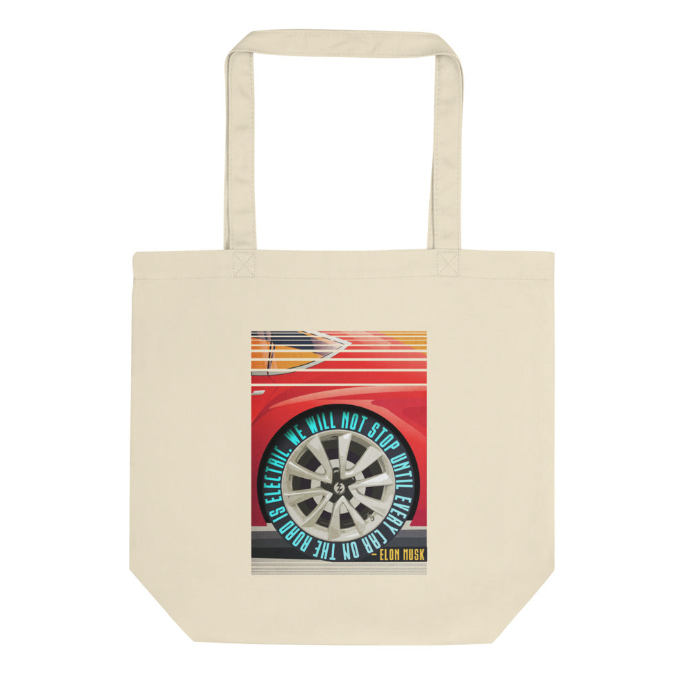 We will not stop until every car on the road is electric - Eco Tote Bag