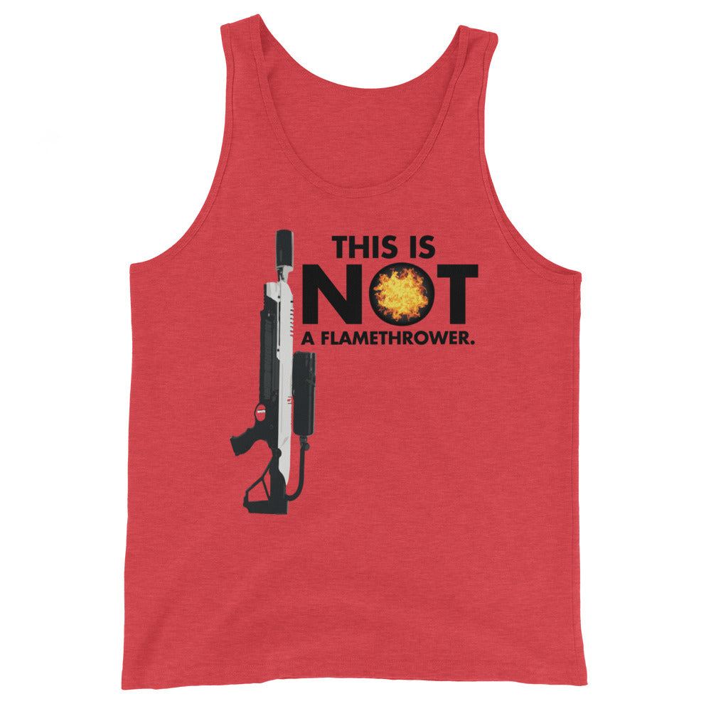 This is NOT a Flamethrower - Unisex  Tank Top