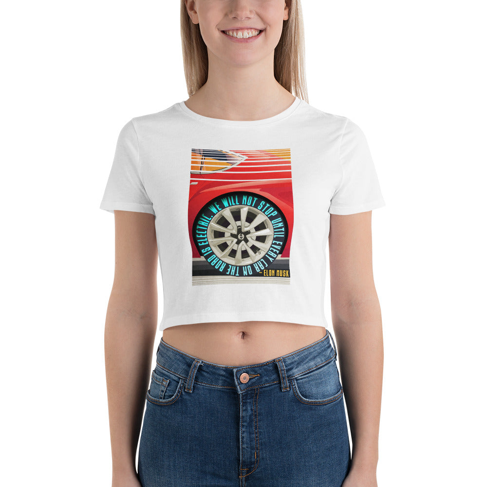 We will not stop until every car on the road is electric - Women's Crop Tee