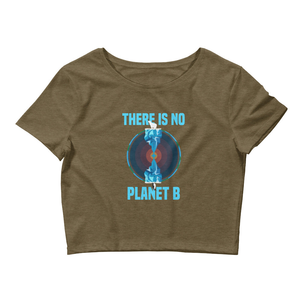 There is no planet B North and South - Women's Crop Tee