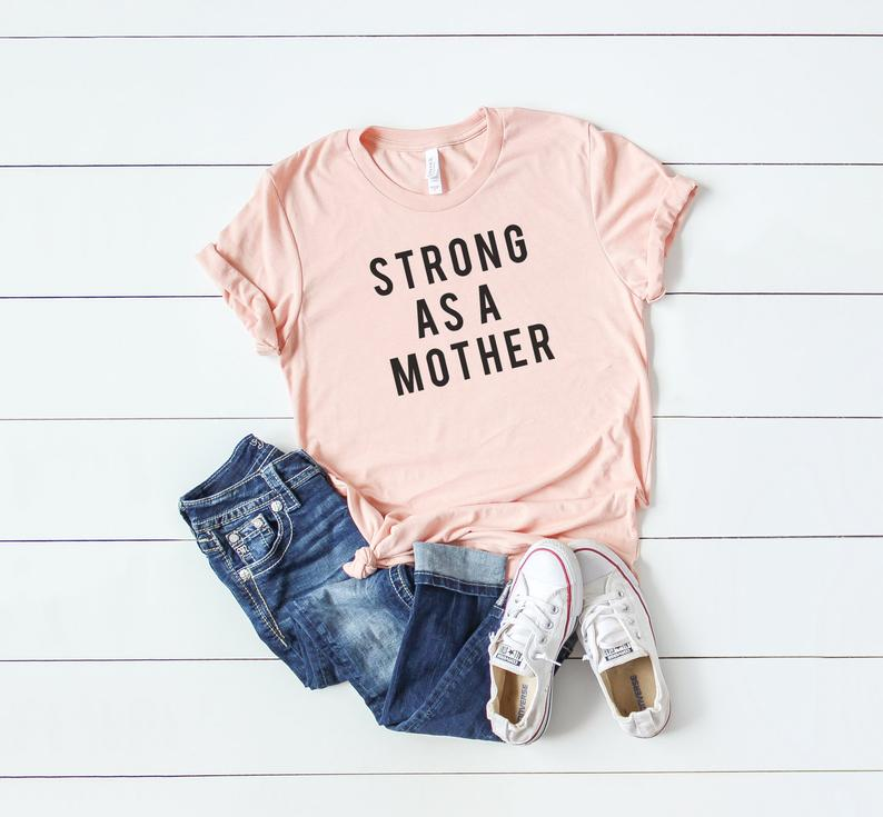 Strong as a Mother TShirt