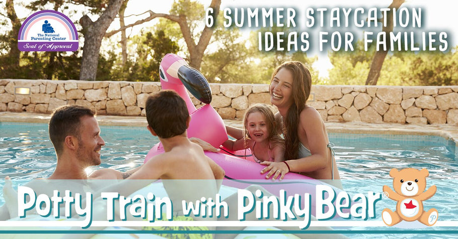 6 Summer Staycation Ideas for Families