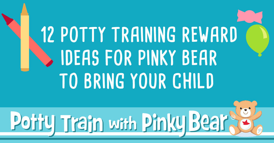 12 Potty Training Reward Ideas for Pinky Bear to Bring Your Child